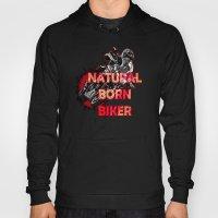 Natural Born Biker Hoody