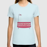Save Water Shower With A… Womens Fitted Tee Light Blue SMALL