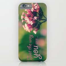 Just The Way You Are iPhone 6 Slim Case