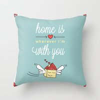 Home Is Wherever I'm Wit… Throw Pillow