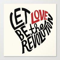 Let Love Be The Revoluti… Canvas Print