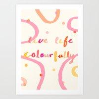 live life colourfully Art Print