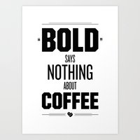 Bold Says Nothing – Bl… Art Print
