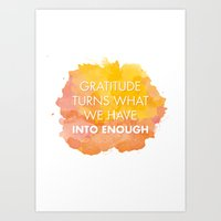 Gratitude Turns What We … Art Print