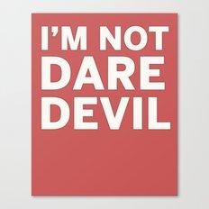I'm Not Daredevil Canvas Print