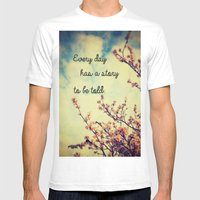 Every Day Has A Story To… Mens Fitted Tee White SMALL