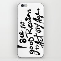 No Good Reason To Act My… iPhone & iPod Skin