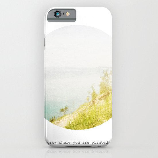 Grow Where You Are Planted iPhone & iPod Case
