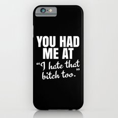 You Had Me At (Black) Slim Case iPhone 6s