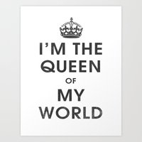 I'm The Queen Of My Worl… Art Print