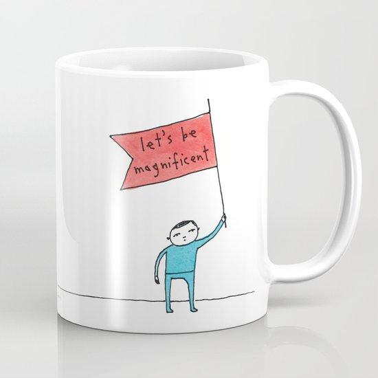 let's be magnificent Mug