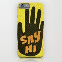 Say Hi. iPhone 6 Slim Case