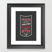 Karma Is Only A Bitch If… Framed Art Print