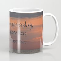 You cannot erase yesterday, but you can choose how  you paint your tomorrow. Mug