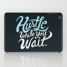 Hustle While You Wait iPad Case