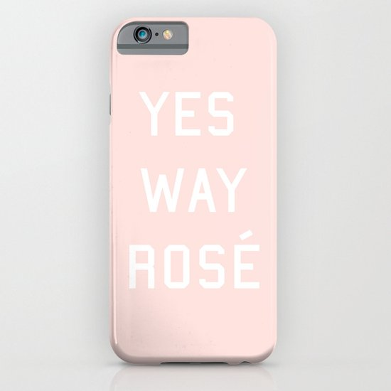 Yes Way Rosé iPhone & iPod Case