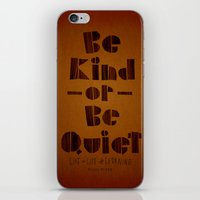 be kind or be quiet iPhone & iPod Skin