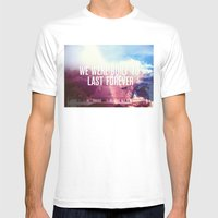 We Were Built To Last Forever Mens Fitted Tee White SMALL