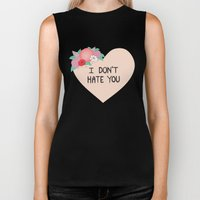 I Don't Hate You Biker Tank