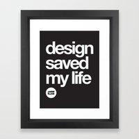 Design Saved My Life Framed Art Print