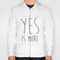 Yes Is More Hoody