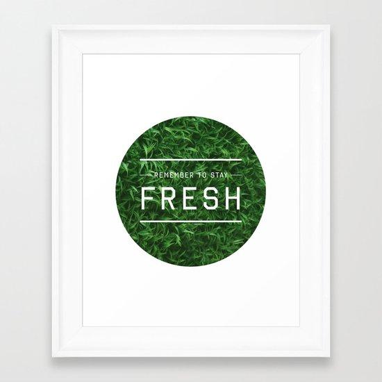 Stay Fresh Framed Art Print