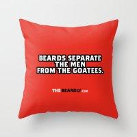 BEARDS SEPARATE THE MEN … Throw Pillow