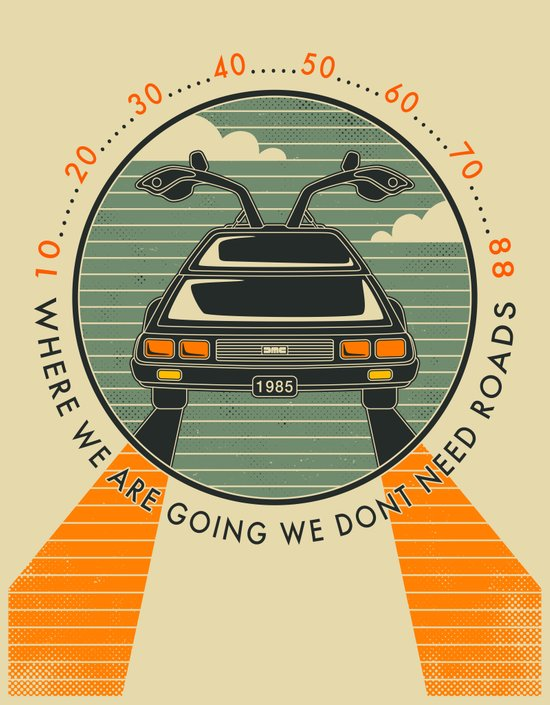 WHERE WE ARE GOING, WE DONT NEED ROADS Art Print