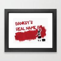 Banksy's Real Name is.... Framed Art Print