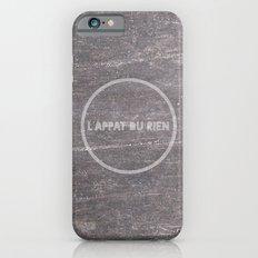 L'appât du rien iPhone 6s Slim Case