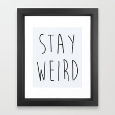 Stay Weird Funny Quote Framed Art Print