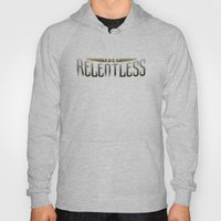 Be Relentless Hoody