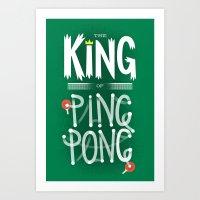 The King Of Ping Pong Art Print