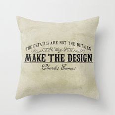 The Details are not the Details Throw Pillow