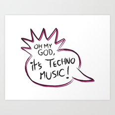 It's Techno Music! Art Print