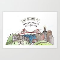 We Belong In San Francis… Art Print