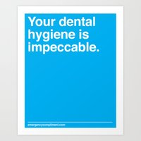 Your Dental Hygiene  Art Print