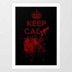 Keep calm? Art Print