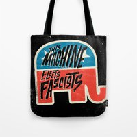 This Machine Elects Fascists Tote Bag