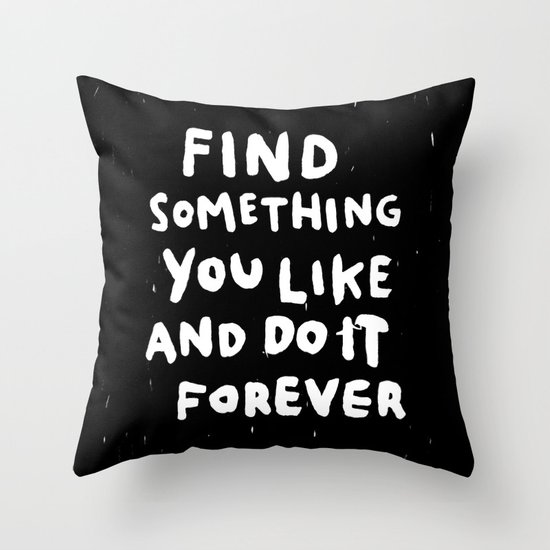 Find Something you like Throw Pillow