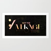 Not the Average Type Art Print