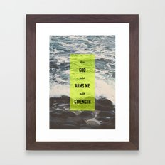 ARMS ME WITH STRENGTH Framed Art Print