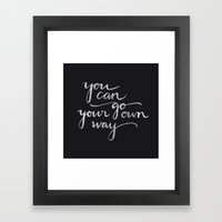 You Can Go Your Own Way Framed Art Print