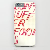 Don't Suffer Fools iPhone 6 Slim Case