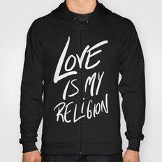Love is My Religion Hoody