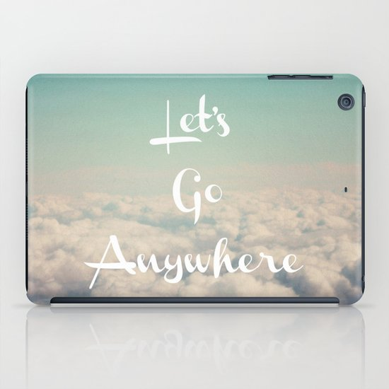 Let's Go Anywhere iPad Case