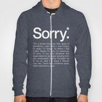 Sorry.* For A Limited Ti… Hoody