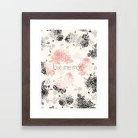 Love Me More Framed Art Print