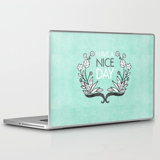 Have A Nice Day. Laptop & iPad Skin