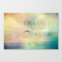 dream it wish it do it Canvas Print